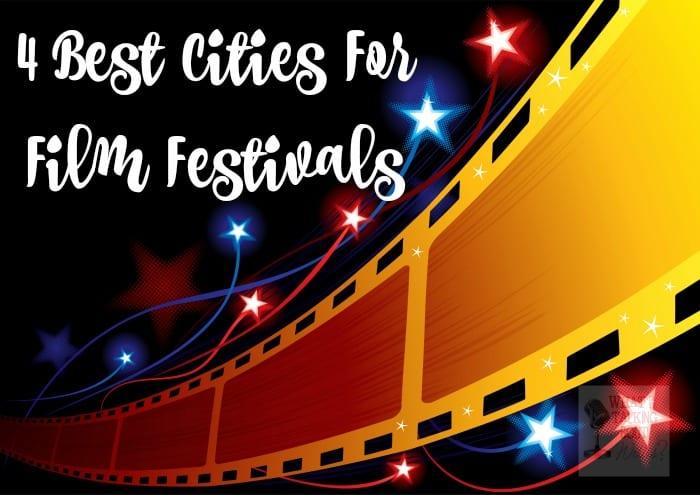 4 Best Cities for Film Festivals